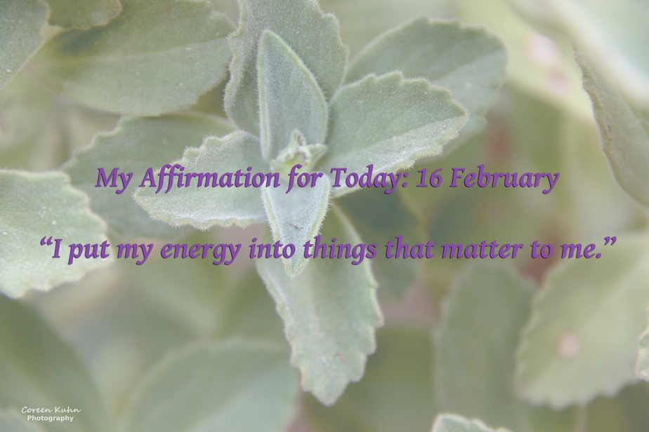 My Affirmation for Today: 16February