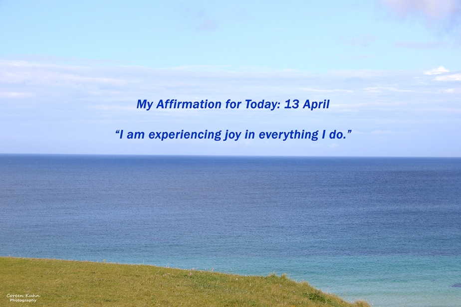 My Affirmation for Today: 13 April